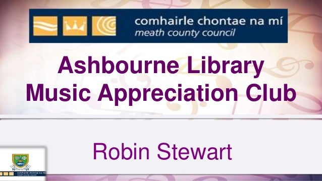 Ashbourne Library Music Appreciation Club Robin Stewart