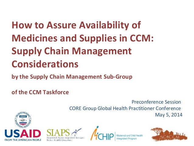 How to Assure Availability of Medicines and Supplies in CCM: Supply Chain Management Considerations Preconference Session ...