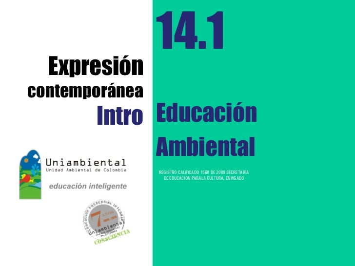 14.1  Expresióncontemporánea       Intro Educación             Ambiental                REGISTRO CALIFICADO 1568 DE 2009 S...