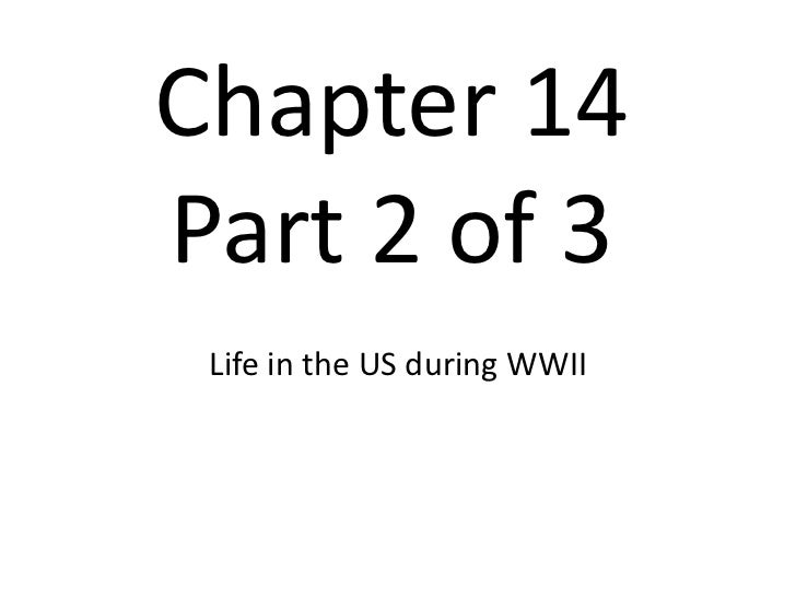 Chapter 14Part 2 of 3<br />Life in the US during WWII<br />