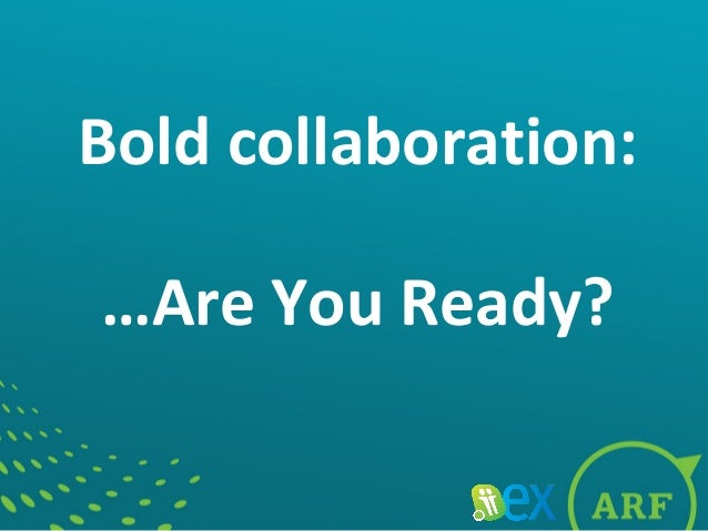 Bold collaboration:…Are You Ready?