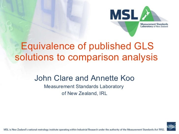 Equivalence of published GLS solutions to comparison analysis   John Clare and Annette Koo Measurement Standards Laborator...