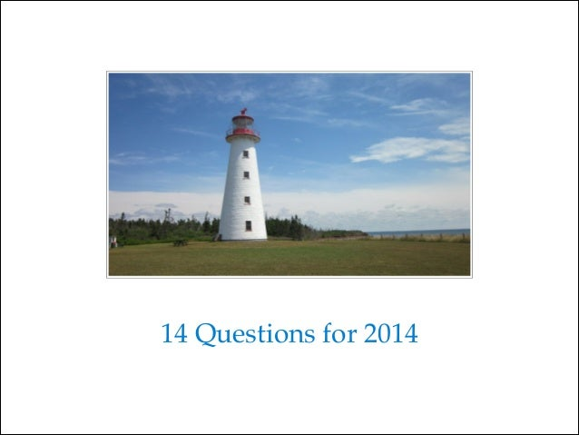 14 Questions for 2014