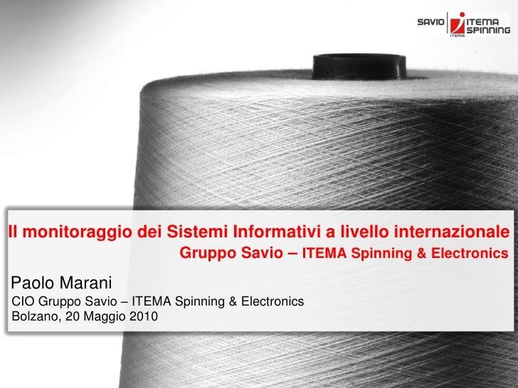 Il monitoraggio dei Sistemi Informativi a livello internazionale                      Gruppo Savio – ITEMA Spinning & Elec...