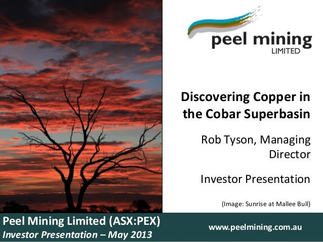 Discovering Copper inthe Cobar SuperbasinRob Tyson, ManagingDirectorInvestor Presentation(Image: Sunrise at Mallee Bull)Pe...