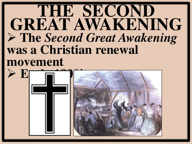 the second great awakening and transcendentalism Section religion sparks reform 1 the second great awakening religious activism second great awakening religious movement, sweeps us after 1790 – a free.