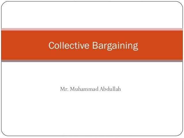 Mr. Muhammad Abdullah Collective Bargaining