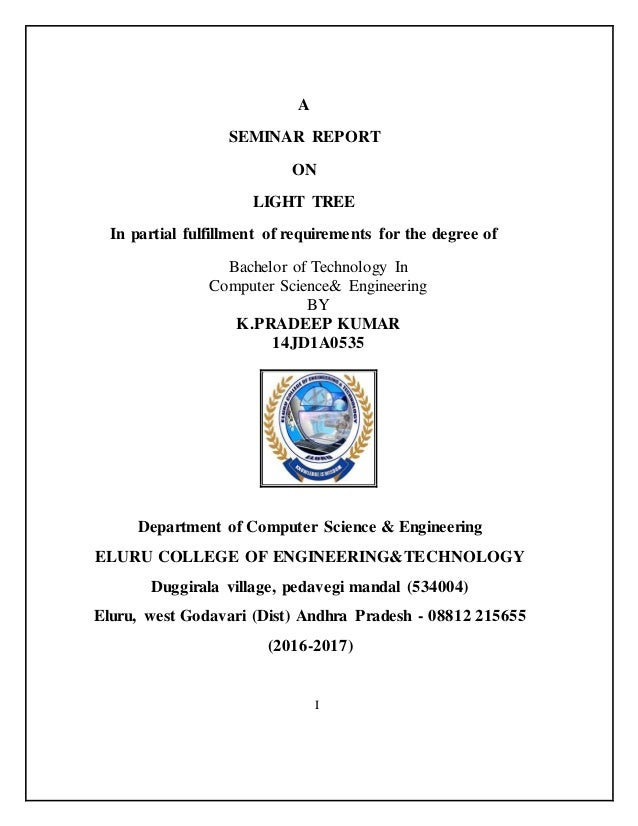 A SEMINAR REPORT ON LIGHT TREE In partial fulfillment of requirements for the degree of Bachelor of Technology In Computer...