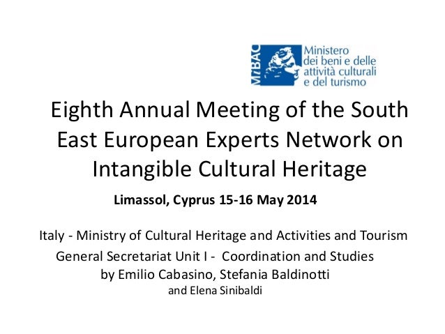 Eighth Annual Meeting of the South East European Experts Network on Intangible Cultural Heritage Limassol, Cyprus 15-16 Ma...