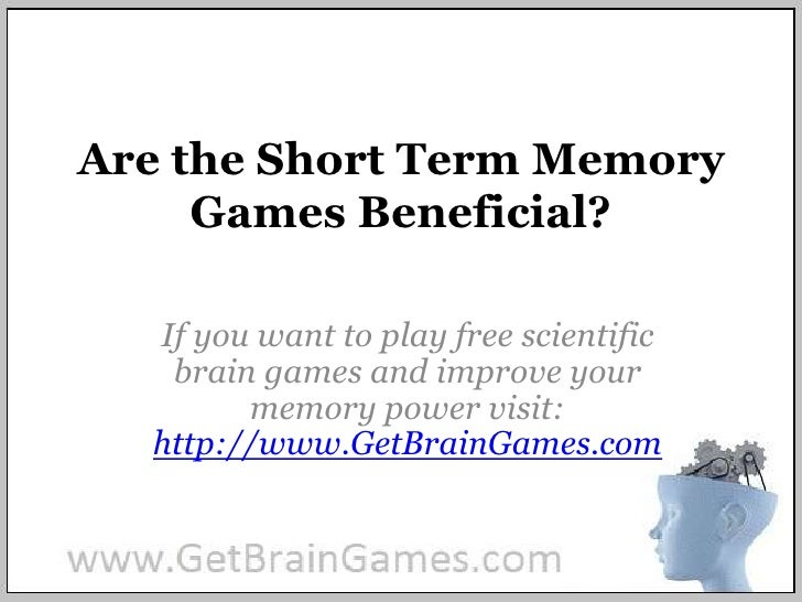 Are the Short Term Memory Games Beneficial?<br />If you want to play free scientific brain games and improve your memory p...