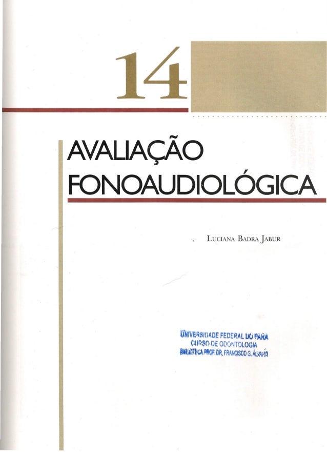 "I""W  AVALIAÇAO , FONOAUDIOLOGICA LUCIANA BADRA ]ABUR  U~'~sm40E FEDERAL bú f'ARÀ  eur~soOE OOO~TOlOGIA  ~AAOt""OItFRANCISCO..."