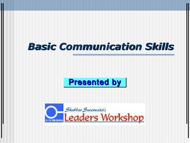 Basic Communication SkillsBasic Communication Skills Presented byPresented by