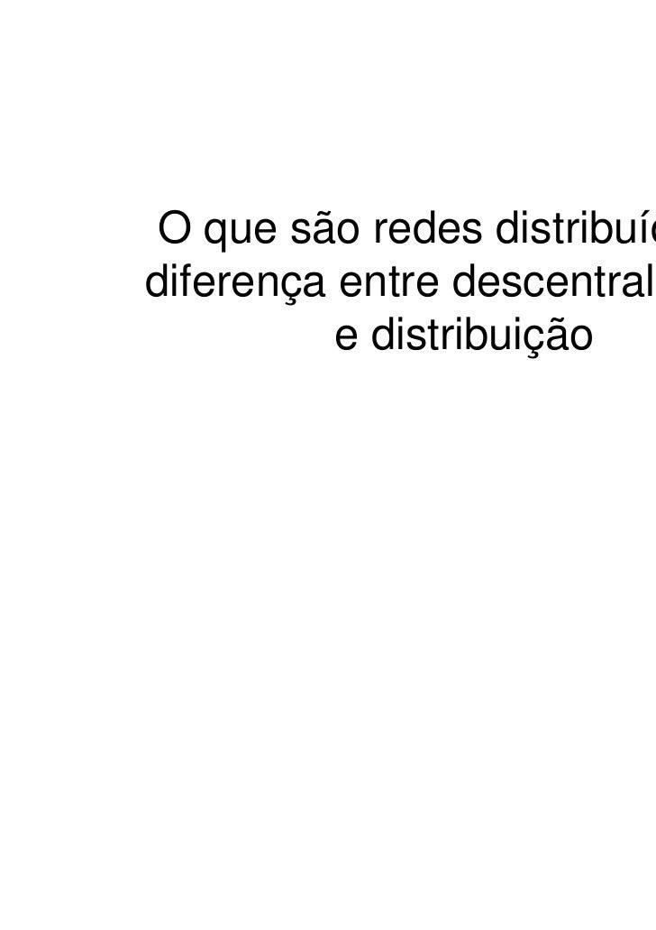 O que são redes distribuídas: adiferença entre descentralização          e distribuição