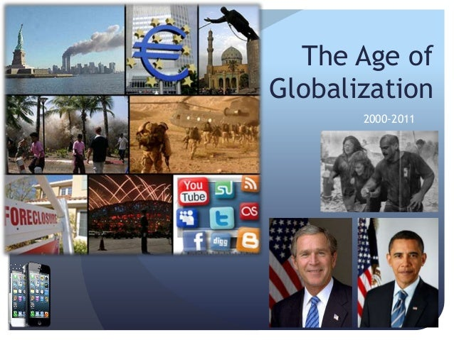 The Age ofGlobalization2000-2011