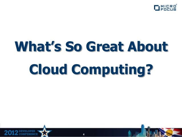 What's So Great About Cloud Computing?         4