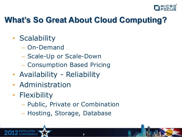 What's So Great About Cloud Computing? • Scalability   – On-Demand   – Scale-Up or Scale-Down   – Consumption Based Pricin...
