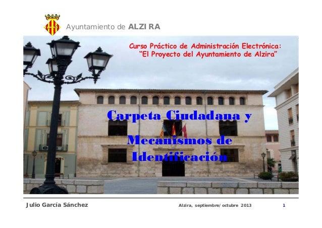 """Ayuntamiento de ALZIRA Curso Práctico de Administración Electrónica: """"El Proyecto del Ayuntamiento de Alzira""""  Carpeta Ciu..."""