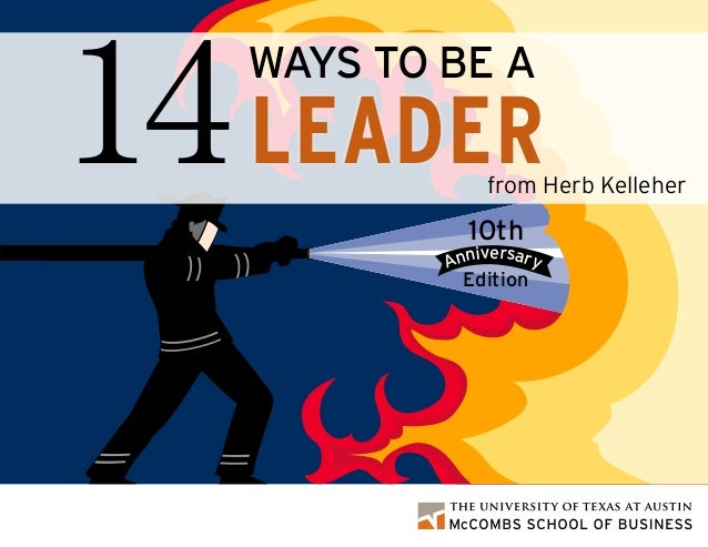 from Herb Kelleher WAYS TO BE A LEADER14 10th EditionpAnniversary