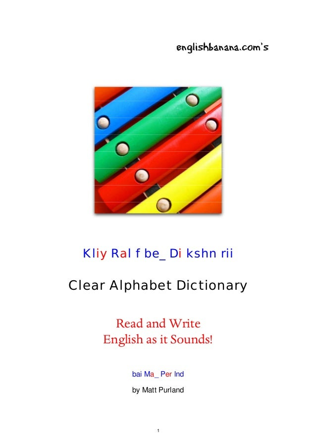 englishbanana.com's  Kliy Ral f be_ Di kshn rii  Clear Alphabet Dictionary  Read and Write English as it Sounds! bai Ma_ P...