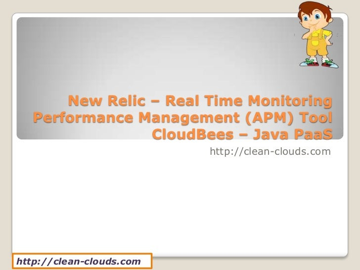 New Relic – Real Time Monitoring   Performance Management (APM) Tool                 CloudBees – Java PaaS                ...