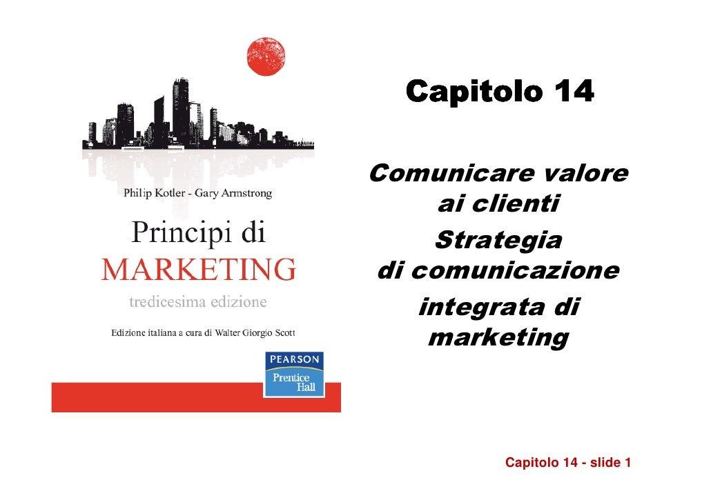 Capitolo 14Comunicare valore     ai clienti    Strategiadi comunicazione   integrata di    marketing         Capitolo 14 -...