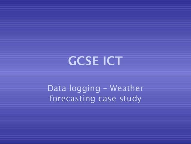 GCSE ICT Data logging – Weather forecasting case study
