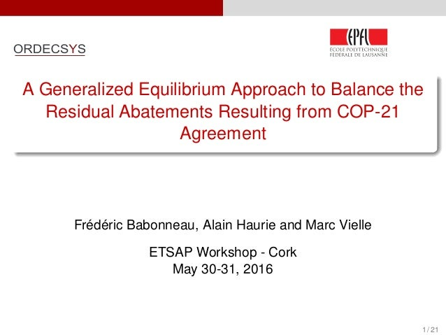 A Generalized Equilibrium Approach to Balance the Residual Abatements Resulting from COP-21 Agreement Frédéric Babonneau, ...