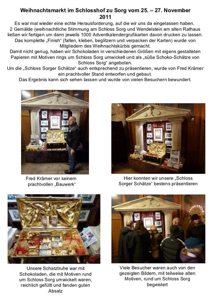 Weihnachtsmarkt im Schlosshof zu Sorg vom 25. – 27. November 2011 Es war mal wieder eine echte Herausforderung, auf die wi...