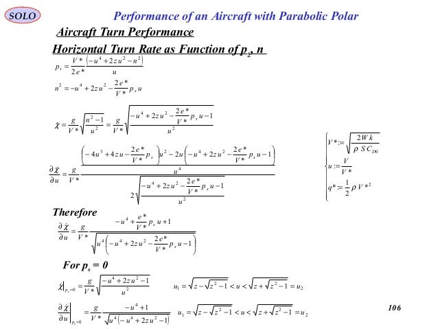 106 Performance of an Aircraft with Parabolic PolarSOLO Horizontal Turn Rate as Function of ps, n ( ) u nuzu e V ps 224 2 ...