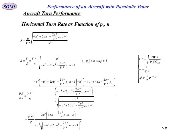 110 Performance of an Aircraft with Parabolic PolarSOLO Horizontal Turn Rate as Function of ps, n 2 24 1 * *2 2 * u up V e...