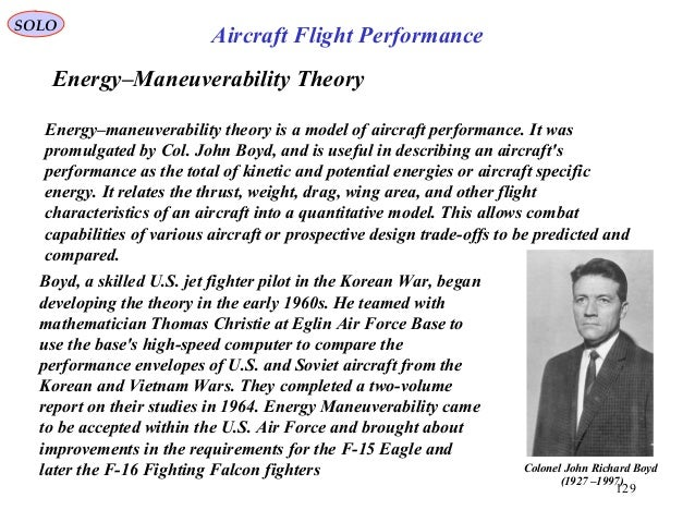 SOLO 129 Energy–Maneuverability Theory Aircraft Flight Performance Energy–maneuverability theory is a model of aircraft pe...