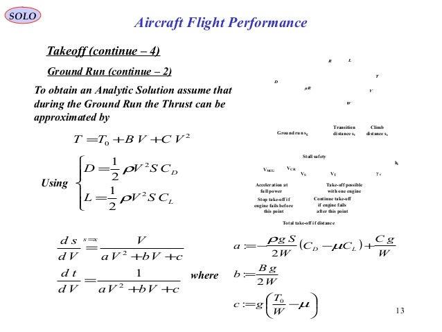 13 2 0 VCVBTT ++= cVbVaVd td cVbVa V Vd sd xs ++ = ++ = = 2 2 1 Takeoff (continue – 4) Ground Run (continue – 2) To obtain...