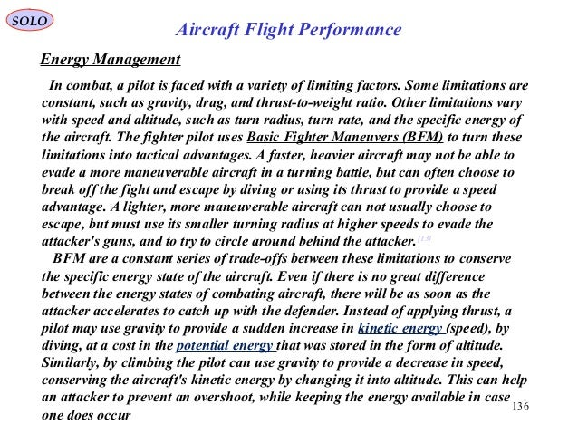 SOLO 136 Aircraft Flight Performance In combat, a pilot is faced with a variety of limiting factors. Some limitations are ...