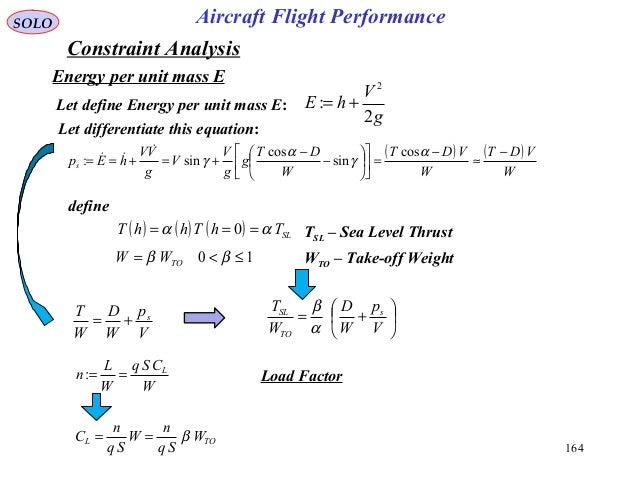 164 Energy per unit mass E Let define Energy per unit mass E: g V hE 2 : 2 += Let differentiate this equation: ( ) ( ) W V...