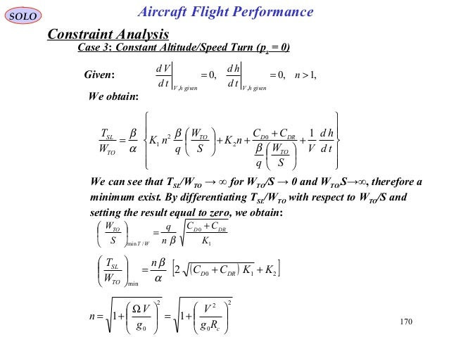 170 ,1,0,0 ,, >== n td hd td Vd givenhVgivenhV Case 3: Constant Altitude/Speed Turn (ps = 0) Given: We can see that TSL/WT...