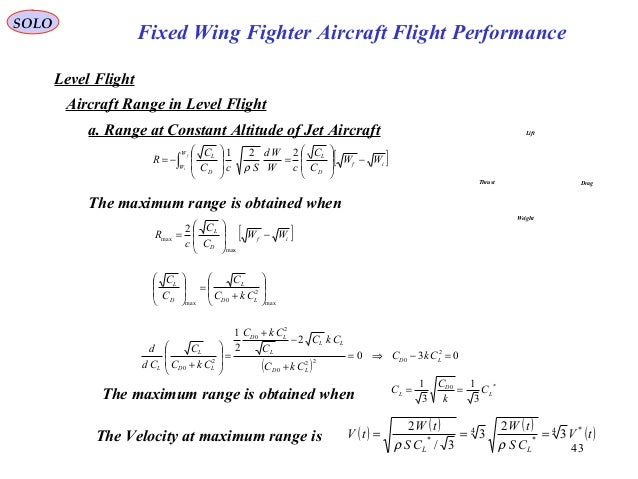 43 Fixed Wing Fighter Aircraft Flight Performance SOLO Level Flight Aircraft Range in Level Flight Lift DragThrust Weight ...