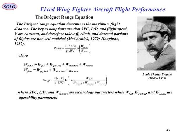 47 Louis Charles Bréguet (1880 – 1955) The Bréguet Range Equation The Bréguet range equation determines the maximum flight...