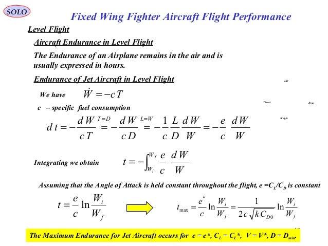 49 Fixed Wing Fighter Aircraft Flight Performance SOLO Level Flight Aircraft Endurance in Level Flight Lift DragThrust Wei...