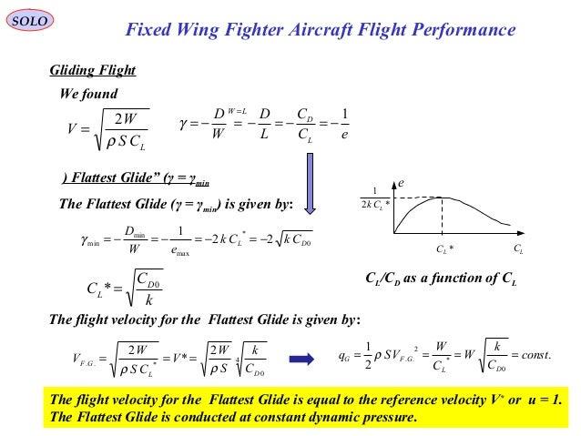 61 Fixed Wing Fighter Aircraft Flight Performance SOLO Gliding Flight We found LCS W V ρ 2 = eC C L D W D L D LW 1 −=−=−=−...