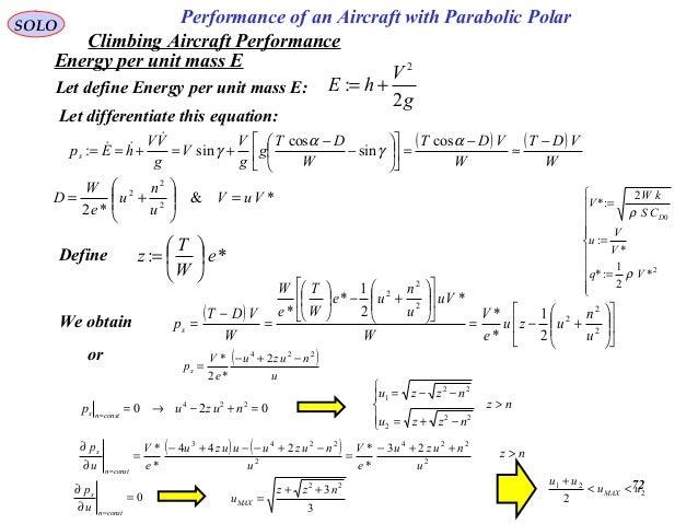 72 Performance of an Aircraft with Parabolic PolarSOLO Energy per unit mass E Let define Energy per unit mass E: g V hE 2 ...