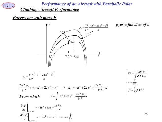 73 Performance of an Aircraft with Parabolic PolarSOLO Energy per unit mass E sp 2u1u MAXu 2 21 uu + u MAXn n 1=n ( ) u nu...