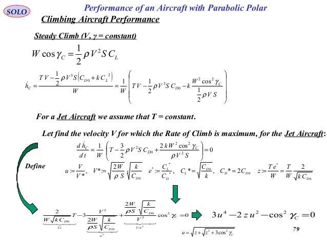 79 Performance of an Aircraft with Parabolic PolarSOLO Climbing Aircraft Performance LC CSVW 2 2 1 cos ργ = ( )      ...