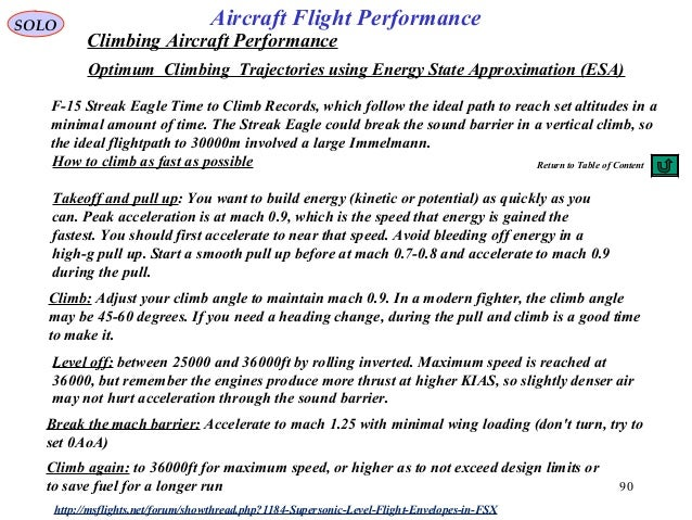90 How to climb as fast as possible Takeoff and pull up: You want to build energy (kinetic or potential) as quickly as you...