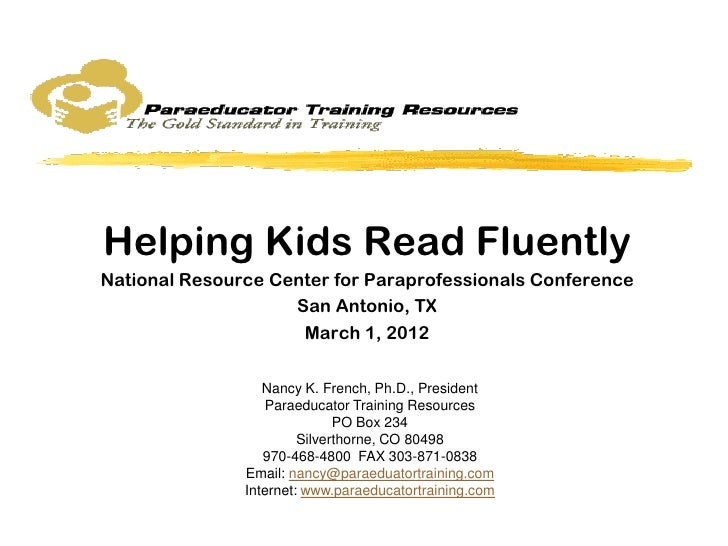 Helping Kids Read FluentlyNational Resource Center for Paraprofessionals Conference                    San Antonio, TX    ...