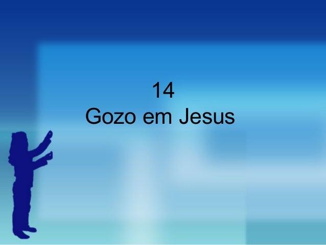 14 Gozo em Jesus