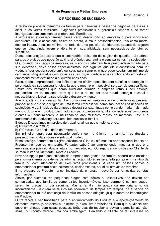 G. de Pequenas e Médias Empresas Prof. Ricardo B. O PROCESSO DE SUCESSÃO A tarefa de preparar membros da família para carr...