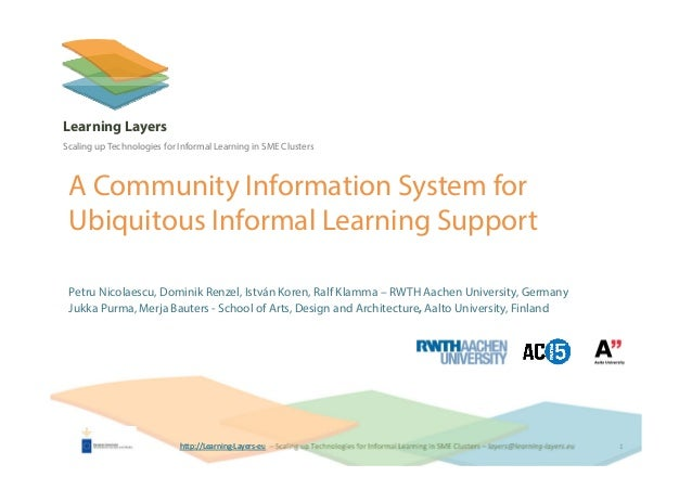 http://Learning‐Layers‐euhttp://Learning‐Layers‐eu Learning Layers Scaling up Technologies for Informal Learning in SME Cl...
