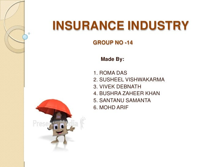 INSURANCE INDUSTRYGROUP NO -14<br />                                   Made By:<br />                              1. ROMA...