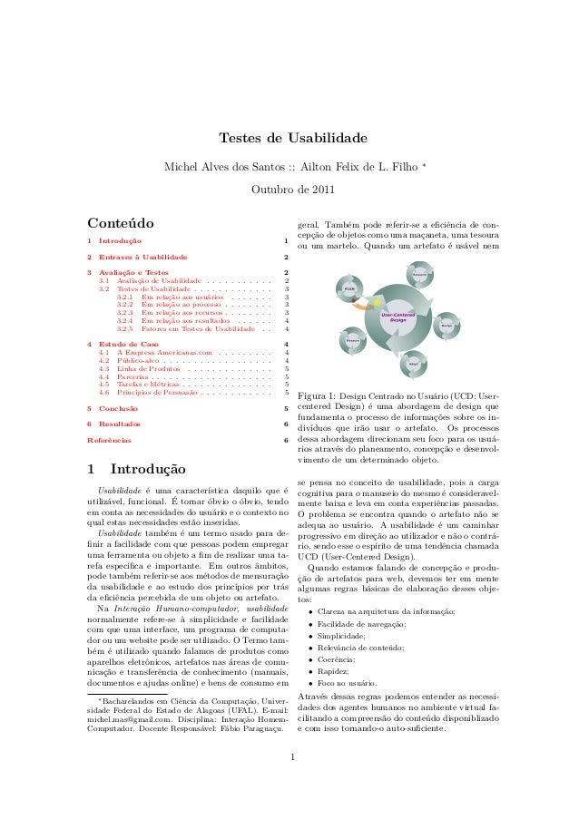 Testes de Usabilidade Michel Alves dos Santos :: Ailton Felix de L. Filho ∗ Outubro de 2011 Conteúdo 1 Introdução 1 2 Entr...