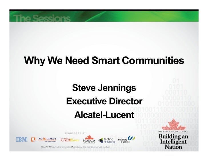 Why We Need Smart Communities        Steve Jennings       Executive Director        Alcatel-Lucent